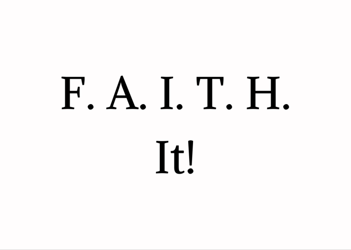 Faith It! :How Do You Respond To The Giants In Your Life?