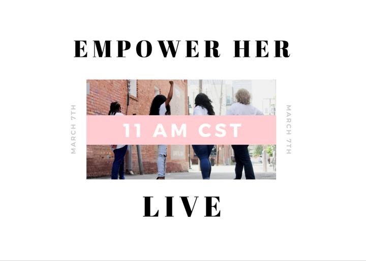 BREAKING NEWS: Empower Her LIVETomorrow!