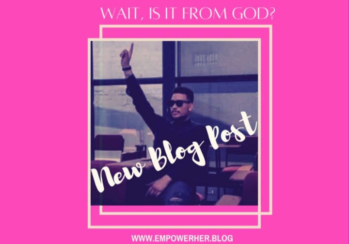 Wait, Is It From God?: How To Tell The Difference Between Righteous Desires vs SelfishDesires